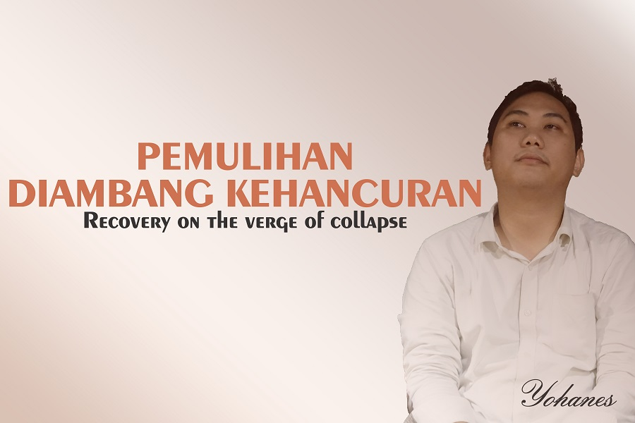 Recovery on the verge of collapse – Testimony of Yohanes